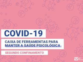COVID-19 – Caixa de Ferramentas para a Saúde Psicológica